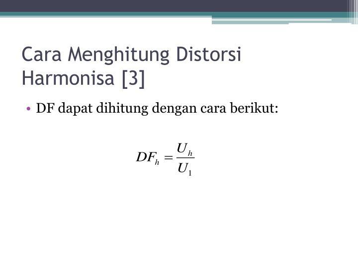 Cara Menghitung Distorsi Harmonisa [3]