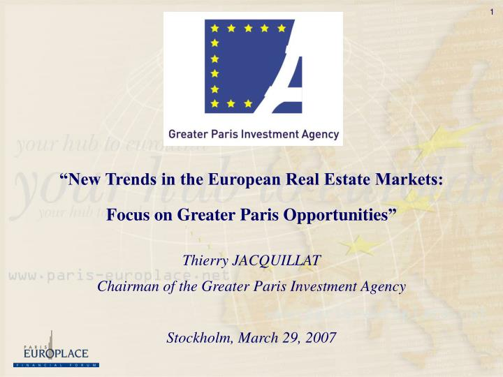 """New Trends in the European Real Estate Markets:"