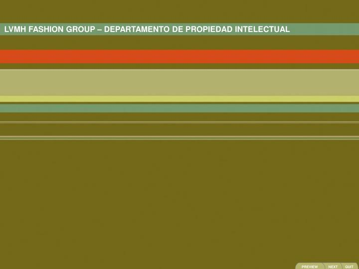 LVMH FASHION GROUP – DEPARTAMENTO DE PROPIEDAD INTELECTUAL