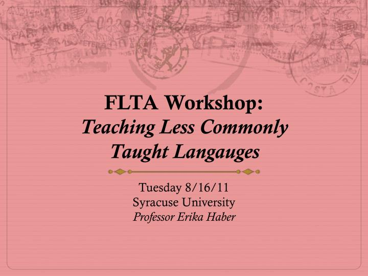 Flta workshop teaching less commonly taught langauges