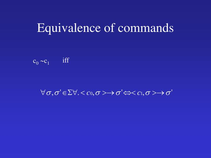 Equivalence of commands