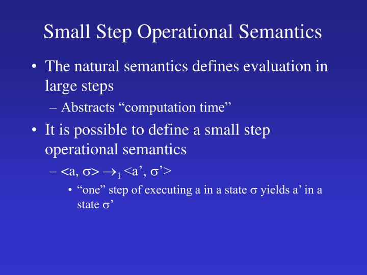 Small Step Operational Semantics