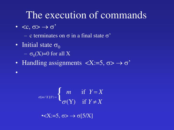 The execution of commands