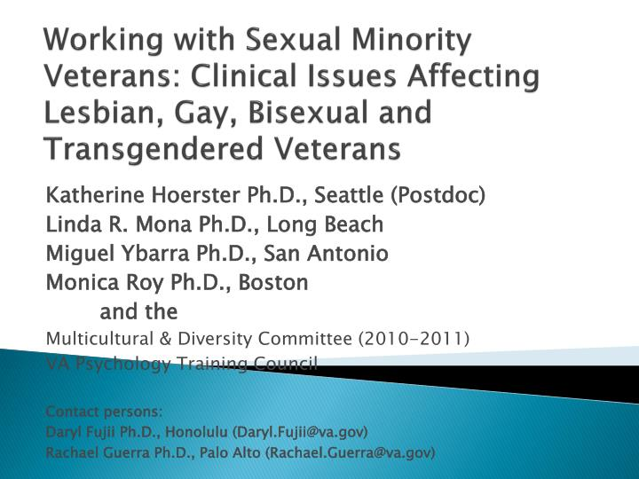 Working with Sexual Minority Veterans: Clinical Issues Affecting Lesbian, Gay, Bisexual and Transgen...
