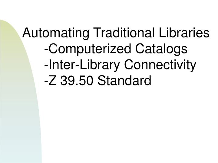 Automating Traditional Libraries