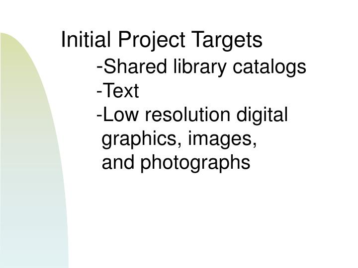 Initial Project Targets