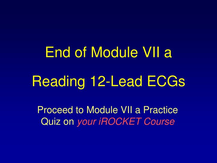 End of Module VII a