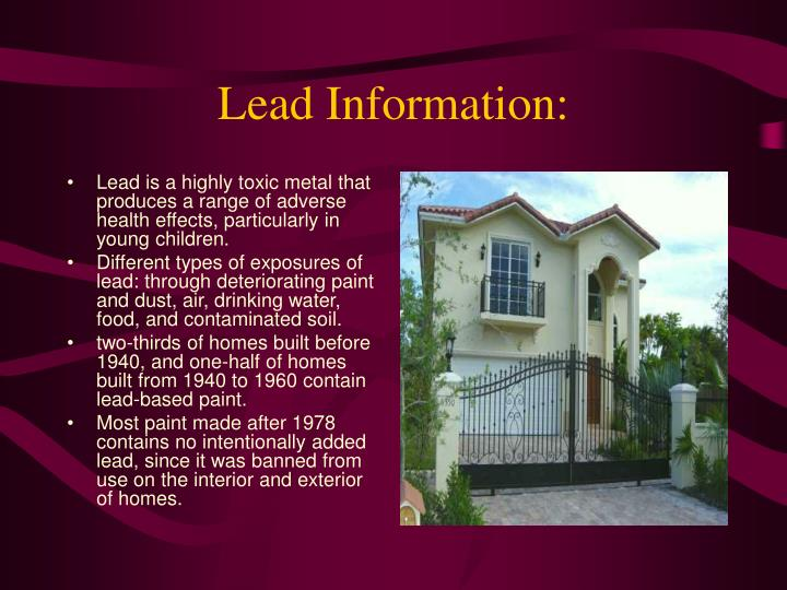 Lead is a highly toxic metal that produces a range of adverse health effects, particularly in young children.