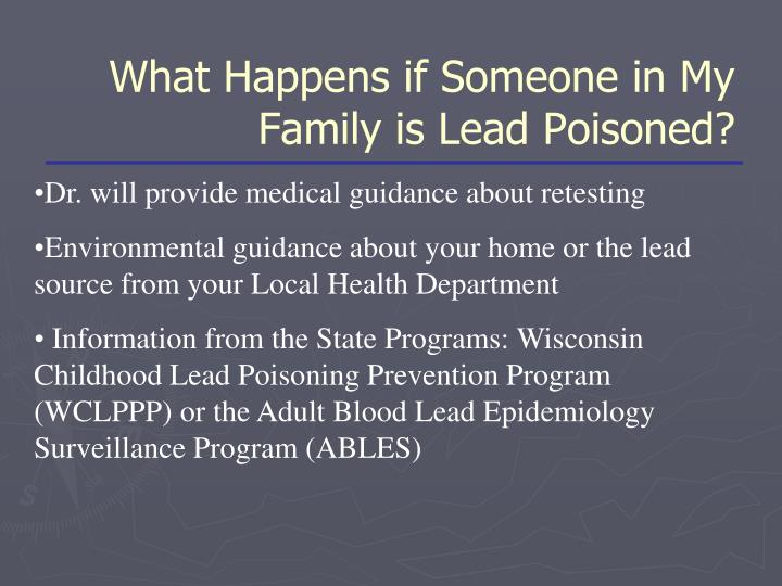 What Happens if Someone in My  Family is Lead Poisoned?