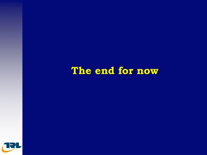 The end for now