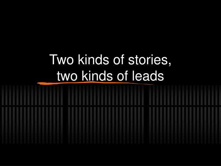 Two kinds of stories,