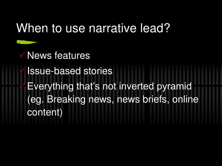 When to use narrative lead?