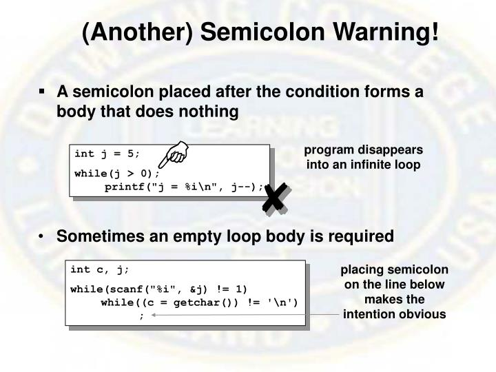 (Another) Semicolon Warning!