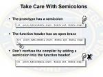 take care with semicolons
