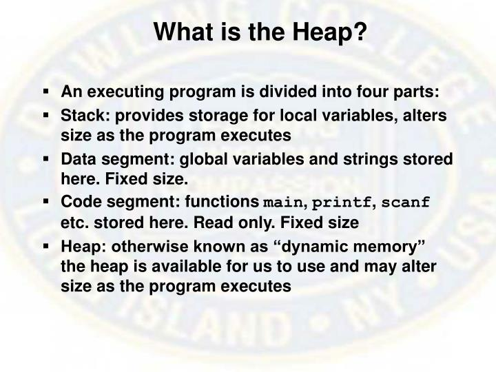 What is the Heap?