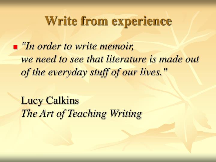 Write from experience