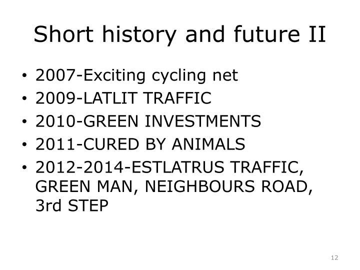 Short history and future II