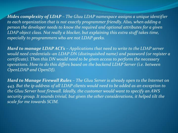Hides complexity of LDAP