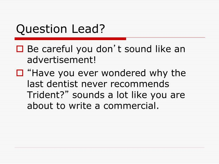 Question Lead?