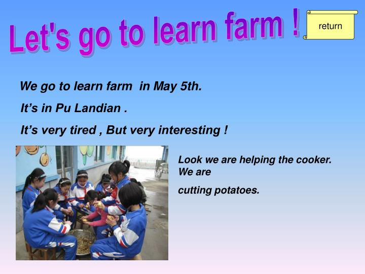 Let's go to learn farm !