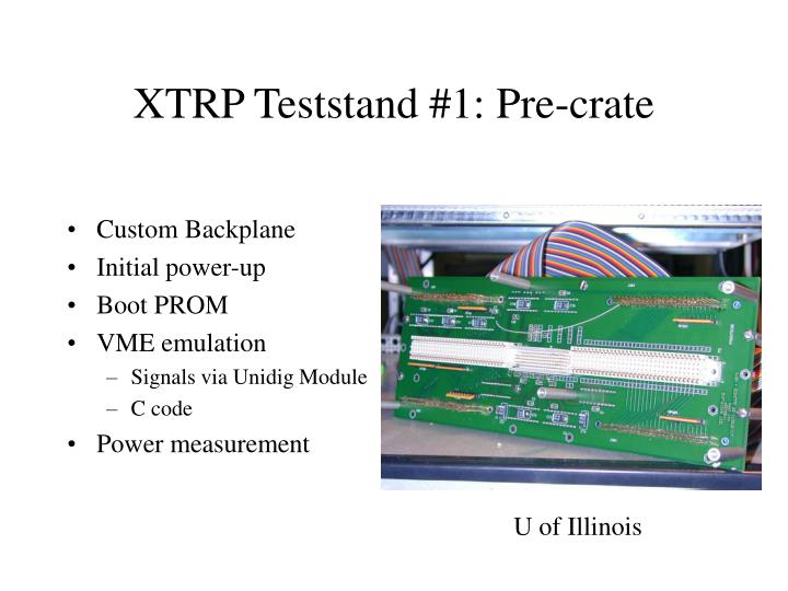Xtrp teststand 1 pre crate