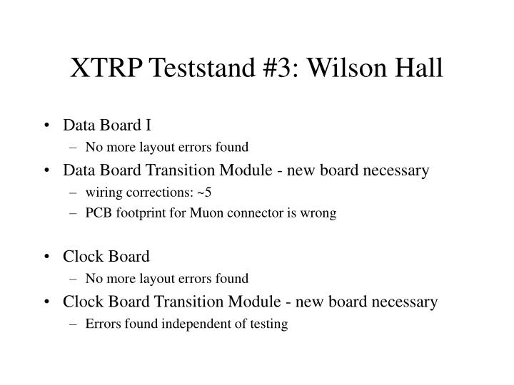 XTRP Teststand #3: Wilson Hall