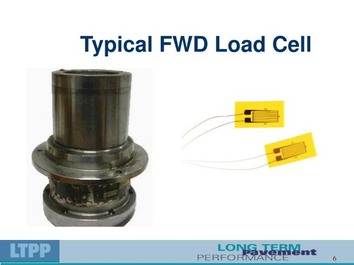 Typical FWD Load Cell