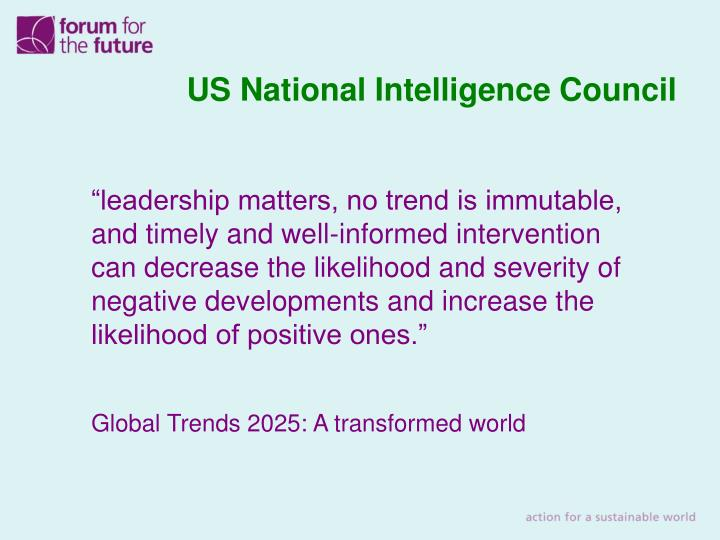 """""""leadership matters, no trend is immutable, and timely and well-informed intervention can decrease the likelihood and severity of negative developments and increase the likelihood of positive ones."""""""