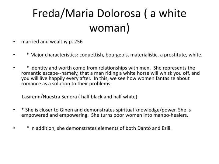 Freda/Maria Dolorosa ( a white woman)