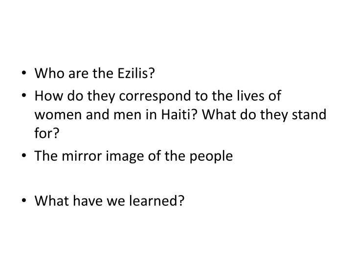 Who are the Ezilis?