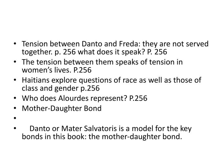 Tension between Danto and Freda: they are not served together. p. 256 what does it speak? P. 256