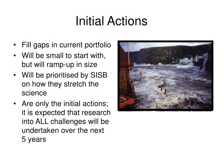 Initial Actions