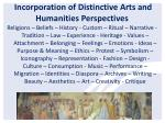 incorporation of distinctive arts and humanities perspectives