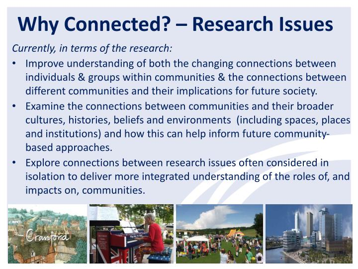 Why Connected? – Research Issues