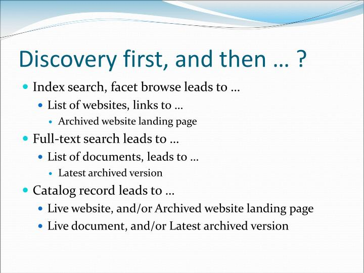 Discovery first, and then … ?
