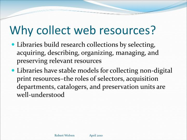 Why collect web resources?