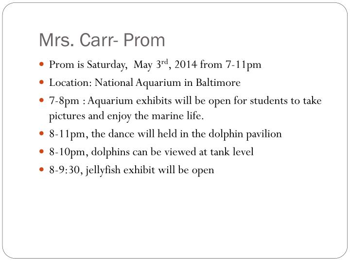 Mrs. Carr- Prom