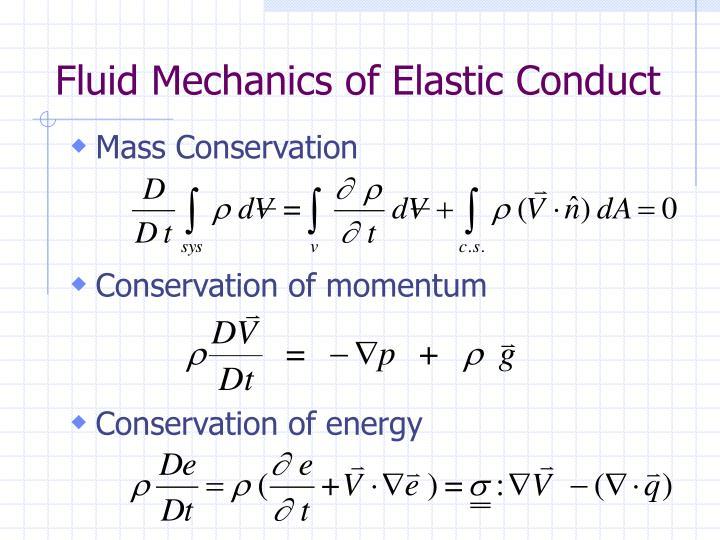 Fluid Mechanics of Elastic Conduct