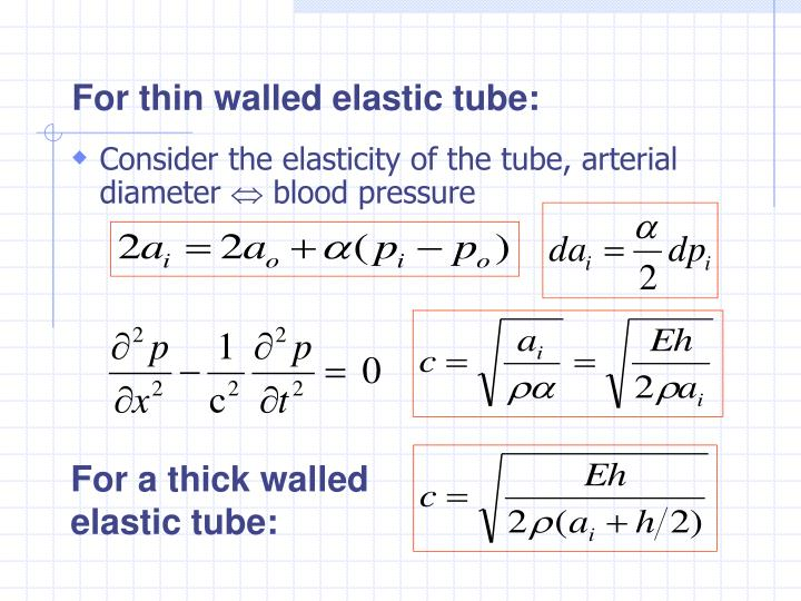 For thin walled elastic tube: