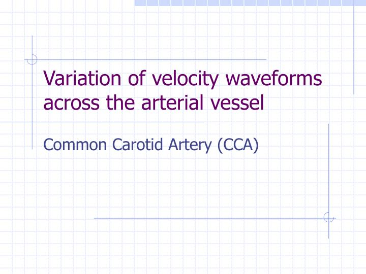 Variation of velocity waveforms across the arterial vessel