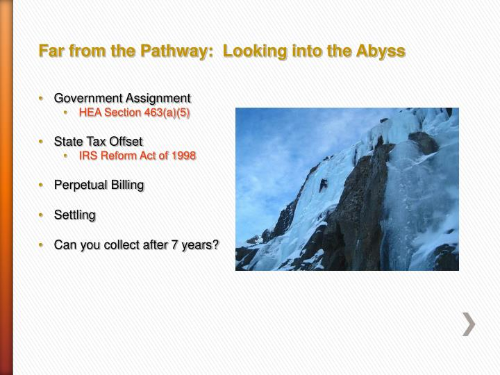Far from the Pathway:  Looking into the Abyss