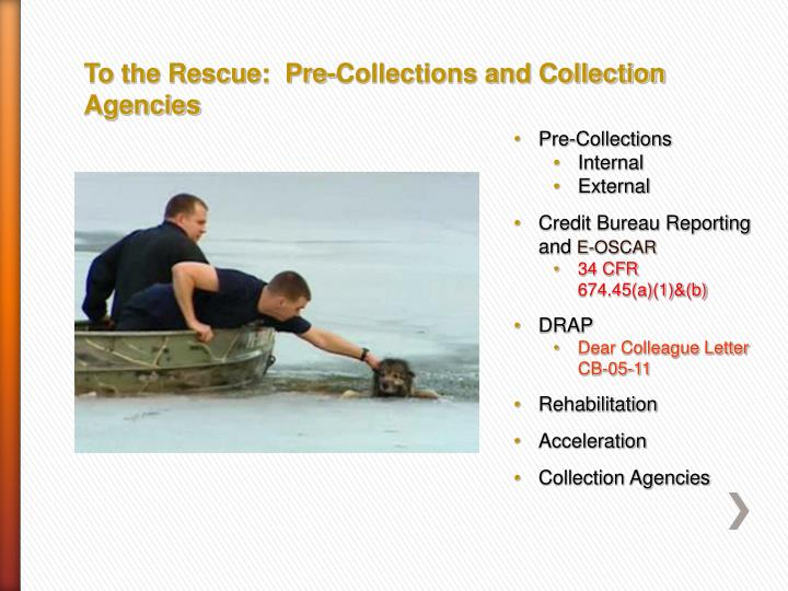 To the Rescue:  Pre-Collections and Collection Agencies