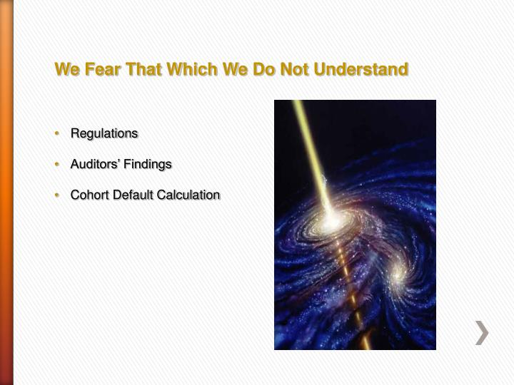 We Fear That Which We Do Not Understand