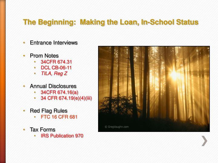 The Beginning:  Making the Loan, In-School Status