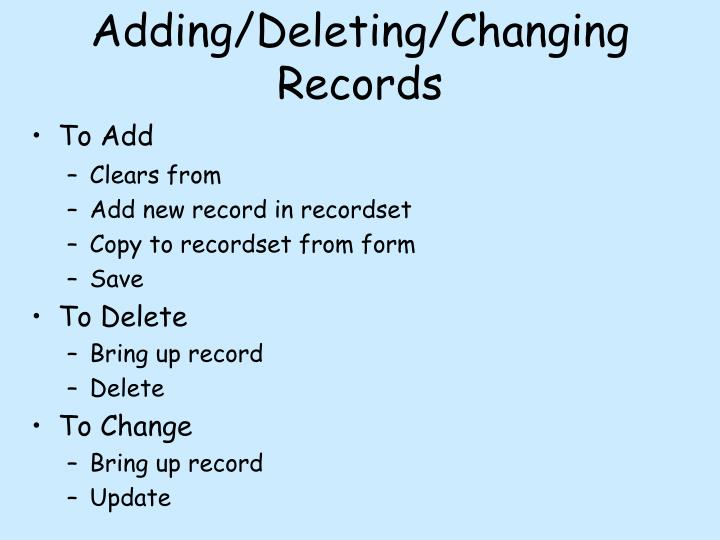 Adding/Deleting/Changing Records