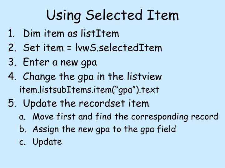 Using Selected Item