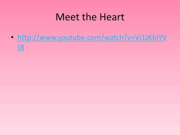 Meet the Heart