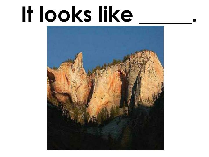 It looks like _____.
