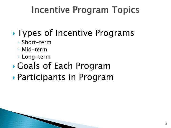Incentive Program Topics