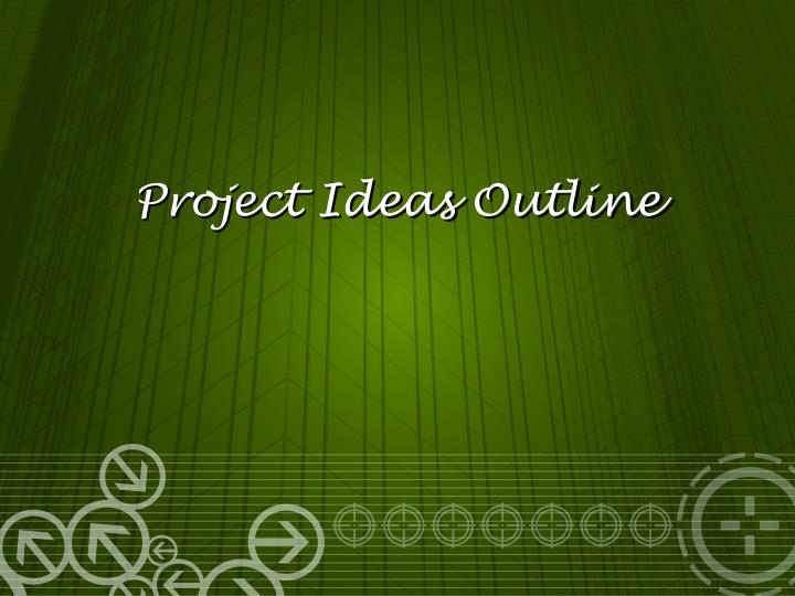Project Ideas Outline